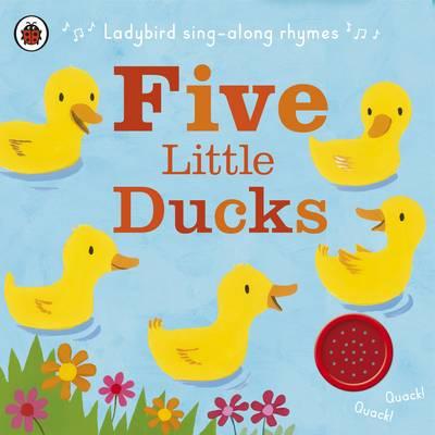 Ladybird Singalong Rhymes: Five Little Ducks (Board book)