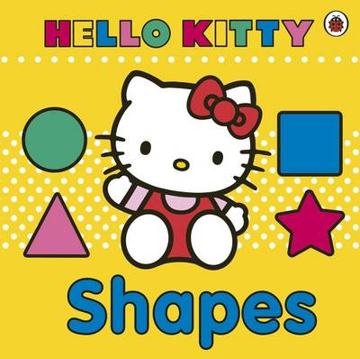 Hello Kitty: Shapes Board Book (Board book)