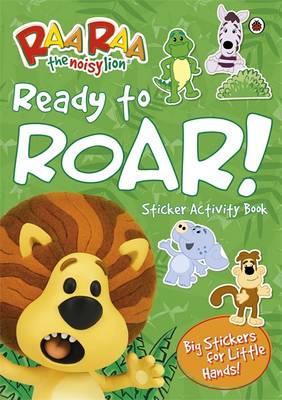 Ready to Roar! Sticker Activity Book - Raa Raa - the Noisy Lion (Paperback)