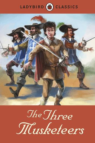 Ladybird Classics: The Three Musketeers (Hardback)