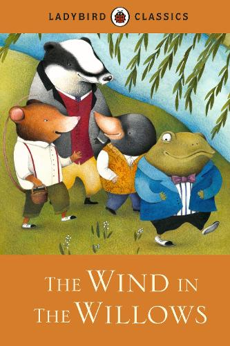Ladybird Classics: The Wind in the Willows (Hardback)