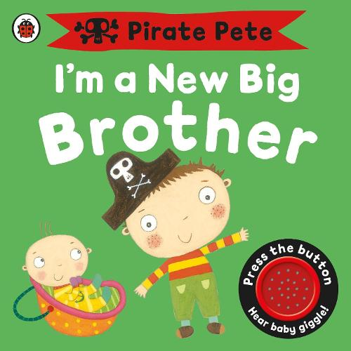 I'm a New Big Brother: A Pirate Pete book - Pirate Pete and Princess Polly (Board book)