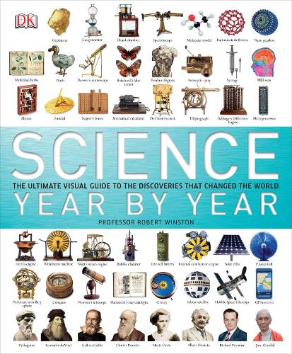 Science Year by Year: The Ultimate Visual Guide to the Discoveries That Changed the World (Hardback)