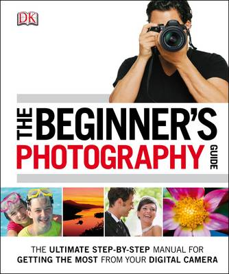 The Beginner's Photography Guide (Hardback)