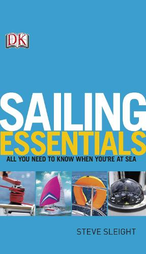 Sailing Essentials: All You Need to Know When You're at Sea (Paperback)
