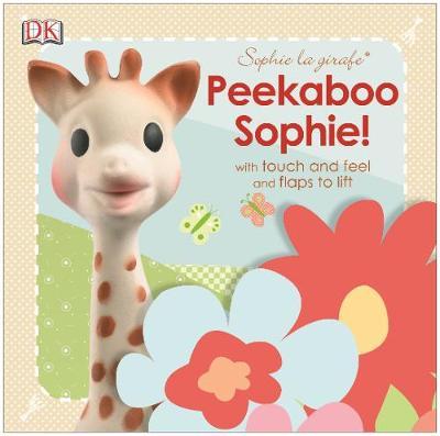 Sophie la girafe Peekaboo Sophie! - Sophie la Girafe (Board book)