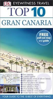 DK Eyewitness Top 10 Travel Guide: Gran Canaria - DK Eyewitness Travel Guide (Paperback)