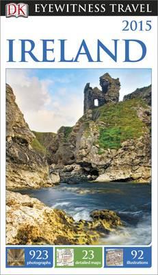 Dk Eyewitness Travel Guide: Ireland - DK Eyewitness Travel Guide (Paperback)