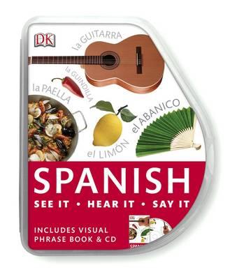 Spanish Visual Phrase: See it, Say it, Live it - Eyewitness Travel Visual Phrase Book & CD