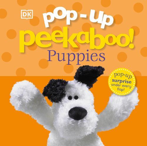 Pop-Up Peekaboo! Puppies by DK | Waterstones