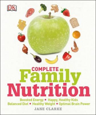 Complete Family Nutrition (Hardback)
