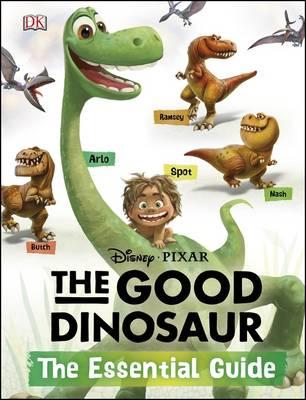Disney*Pixar The Good Dinosaur: The Essential Guide (Hardback)