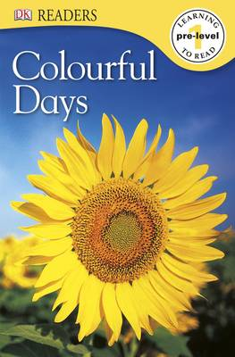 Colourful Days - DK Readers Pre-Level 1 (Paperback)