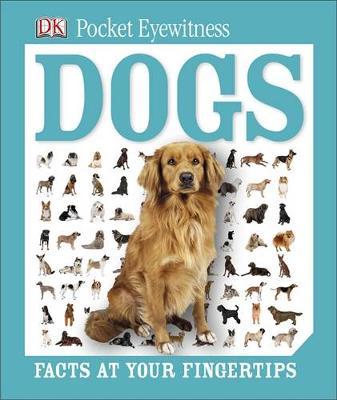 Pocket Eyewitness Dogs - Pocket Eyewitness (Hardback)