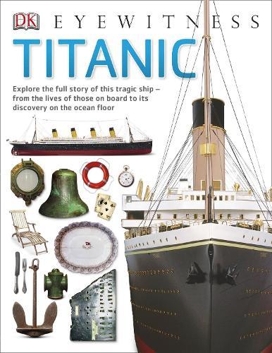 Titanic - DK Eyewitness (Paperback)