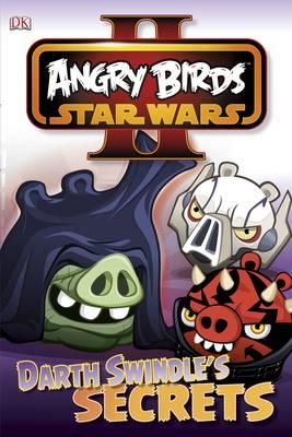 Angry Birds Star Wars Reader Darth Swindle's Secret - DK Readers Level 1 (Hardback)