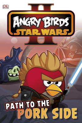Angry Birds Star Wars Reader Path to the Pork Side - DK Readers Level 2 (Hardback)