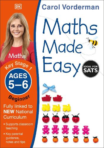Maths Made Easy: Beginner, Ages 5-6 (Key Stage 1): Supports the National Curriculum, Maths Exercise Book - Made Easy Workbooks (Paperback)