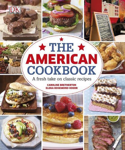 The American Cookbook A Fresh Take on Classic Recipes (Hardback)