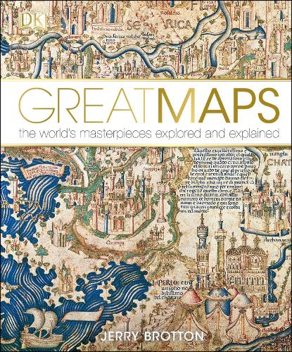 Great Maps: The World's Masterpieces Explored and Explained (Hardback)