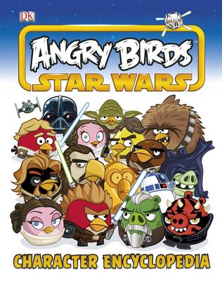 Angry Birds Star Wars Character Encyclopedia (Hardback)