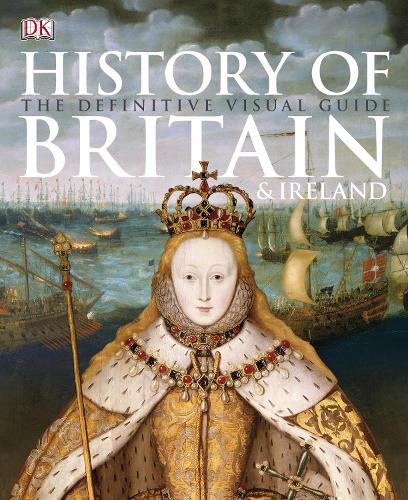 History of Britain & Ireland: The Definitive Visual Guide (Paperback)