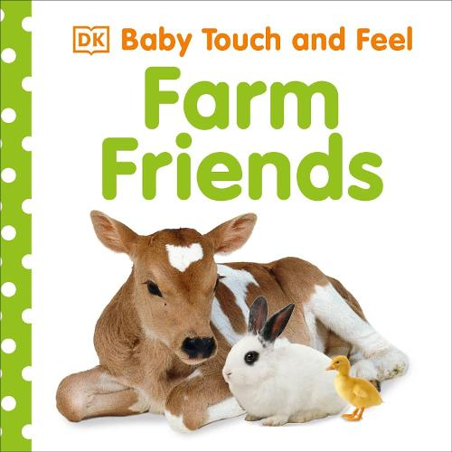 Baby Touch and Feel Farm Friends - Baby Touch and Feel (Board book)