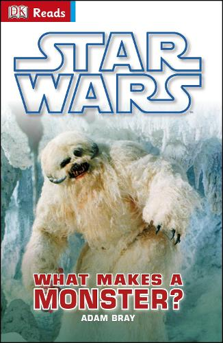 Star Wars What Makes A Monster? - DK Reads Reading Alone (Hardback)