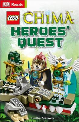 LEGO Legends of Chima Heroes' Quest - DK Reads Starting to Read Alone (Hardback)