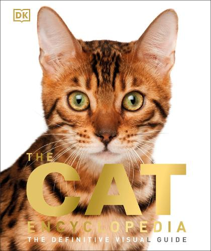 The Cat Encyclopedia: The Definitive Visual Guide (Hardback)