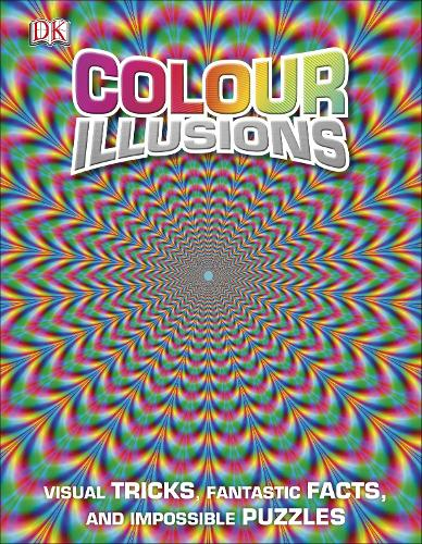 Colour Illusions: Visual Tricks, Fantastic Facts, and Impossible Puzzles (Hardback)