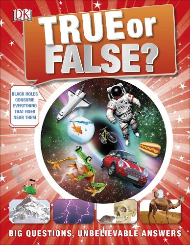 True or False?: Big Questions, Unbelievable Answers (Hardback)