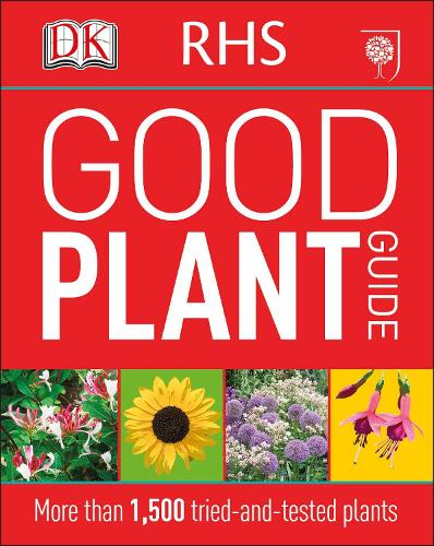 RHS Good Plant Guide: More than 1,500 Tried-and-Tested Plants (Paperback)