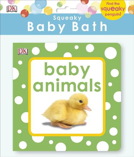 Squeaky Baby Bath Book Baby Animals - Baby Touch and Feel (Bath book)