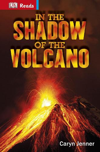 In the Shadow of the Volcano - DK Reads Reading Alone (Hardback)
