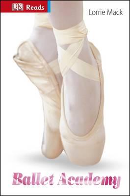 Ballet Academy - DK Reads Reading Alone (Hardback)