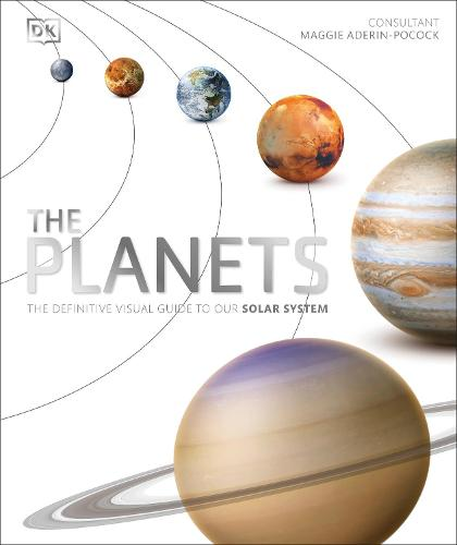 The Planets: The Definitive Visual Guide to Our Solar System (Hardback)