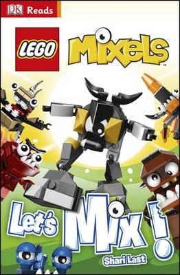 LEGO (R) Mixels Let's Mix! - DK Reads Beginning To Read (Hardback)