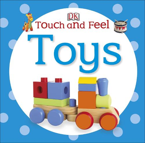 Touch and Feel Toys - DK Touch and Feel (Board book)