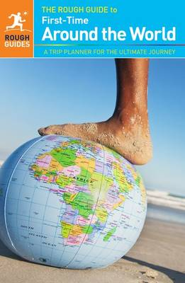 The Rough Guide to First-Time Around The World - Rough Guides (Paperback)