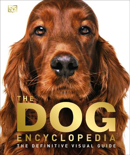The Dog Encyclopedia: The Definitive Visual Guide (Hardback)