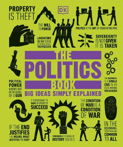 The Politics Book: Big Ideas Simply Explained - Big Ideas (Hardback)