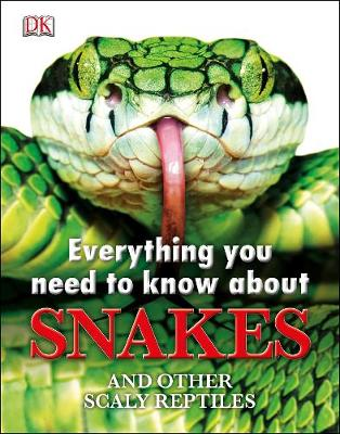 Everything You Need to Know About Snakes (Hardback)
