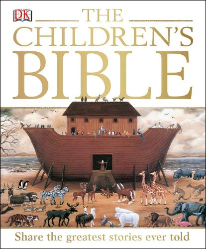 The Children's Bible: Share the Greatest Stories Ever Told (Hardback)