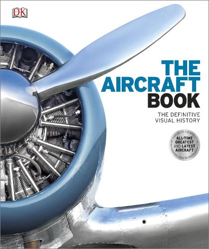 The Aircraft Book: The Definitive Visual History (Hardback)