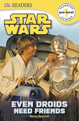 Star Wars Even Droids Need Friends - DK Readers Pre-Level 1 (Paperback)