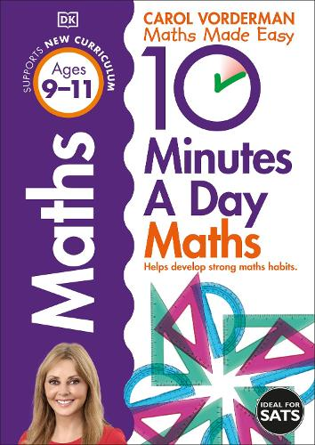 10 Minutes a Day Maths Ages 9-11 Key Stage 2 - Made Easy Workbooks (Paperback)