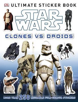 Star Wars Clones vs. Droids Ultimate Sticker Book - Ultimate Stickers (Paperback)