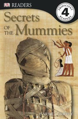 Secrets of the Mummies - DK Readers Level 4 (Paperback)