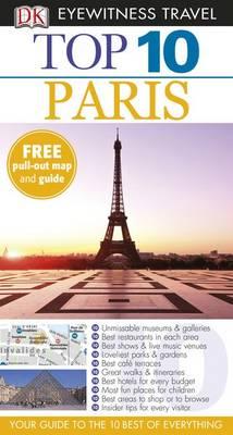 DK Eyewitness Top 10 Travel Guide: Paris - DK Eyewitness Top 10 Travel Guide (Paperback)